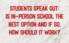 Students speak out: Is in-person school the best option and if so, how should it work?